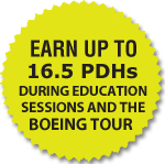 Earn Up To 16.5 PDHs during education sessions and the Boeing Tour